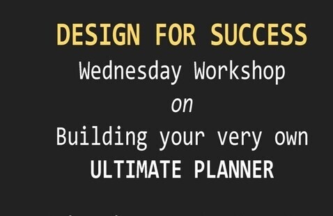 Design For Success Workshop on building your very own Ultimate Planner