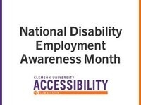 National Disability Employment Awareness Month, sponsored by Clemson University's Accessibility Commission
