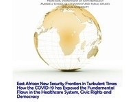 Institute for African  Development Seminar Series: East African New Security Frontiers in Turbulent Times: How COVID-19 has Exposed the Fundamental Flaws in the Healthcare System, Civic Rights and Democracy