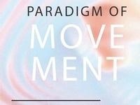 Paradigm of Movement