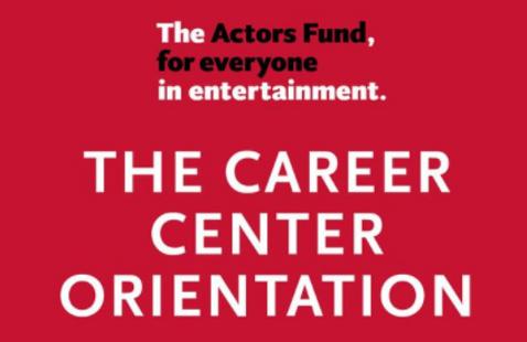 The Actors Fund- Career Center Orientation