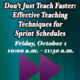 Don't Just Teach Faster: Effective Teaching Techniques for Sprint Schedules (for New Sprint Instructors)
