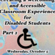 Creating a Welcoming and Accessible Classroom Experience for Disabled Students (Part 2)