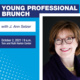 """Text reading """"Young Professional Brunch with Ann Selzer, October 2, 2021 at 9 a.m. at the Tom and Ruth Harkin Center."""" Photo to the right of text of Ann Selzer, a woman with short brown hair and brown glasses smiling."""