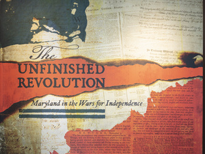 The Unfinished Revolution: Maryland in the Wars for Independence