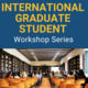 Bottom half shows a photo of a room with bookshelves. A person speaking at a podium. People are sitting in seats, their backs toward the viewer. Text on a blue background reads International Graduate Student Workshop Series.