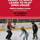 Learn to Skate, Learn to Play Open House (Bring a Friend!)