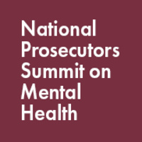 National Prosecutors Summit on Mental Health