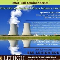 """Energy Systems Engineering Fall Seminar Series: """"Fleetwide Monitoring of Power Industry Assets"""""""