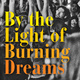"""""""By the Light of Burning Dreams: The Triumphs and Tragedies of the Second American Revolution"""" with David Talbot and Margaret Talbot"""