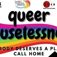 Queer Houselessness: Everybody Deserves a Place to Call Home