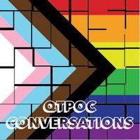 QTPOC Conversations