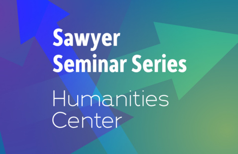 Sawyer Seminar:  New Directions in the Economics of Migration