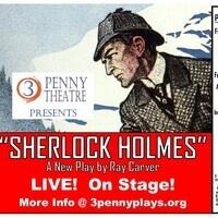 "3 Penny Theatre presents ""SHERLOCK HOLMES"""