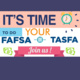 It's time to do your FAFSA or TASFA