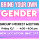 Bring Your Own Gender: Group Interest Meeting