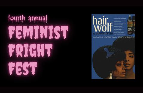 Feminist Fright Fest Screening: Hair Wolf (short)