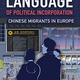 Book Talk by Dr. Amy Liu, Dept. of Government, The Language of Political Incorporation: Chinese Migrants in Europe
