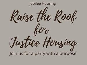 Raise the Roof for Justice Housing!