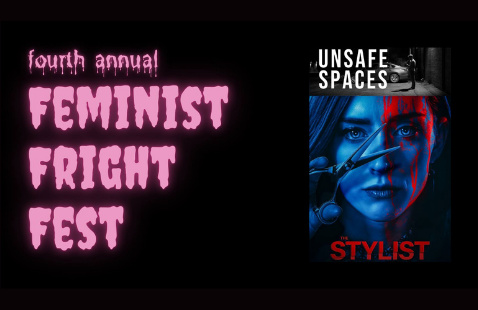 Feminist Fright Fest Screening: Unsafe Spaces (short) & The Stylist (feature)