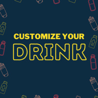 Customize Your Drink!