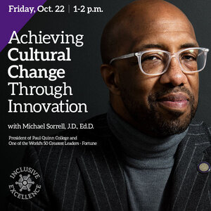 Achieving Cultural Change Through Innovation with Michael Sorrell, J.D., Ed.D.