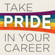 Take Pride in Your Career
