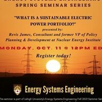 """Energy Systems Engineering Fall Seminar Series: """"What is a Sustainable Electric Power Portfolio?"""""""