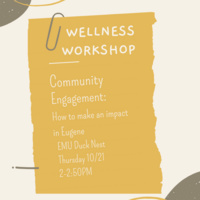 Notebook paper entitled Wellness Workshop. Community Engagement: How to make an impact in Eugene, EMU Duck Nest, Thursday 10/21, 2-2:50PM.