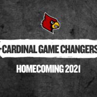 Cardinal Game Changers: Homecoming