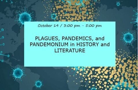 OLLI: PLAGUES, PANDEMICS, AND PANDEMONIUM IN HISTORY AND LITERATURE