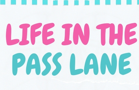 Life In The Pass Lane
