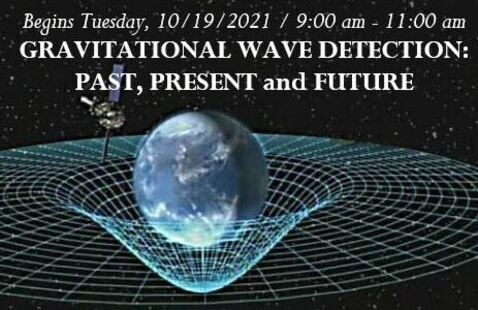 OLLI: GRAVITATIONAL WAVE DETECTION: PAST, PRESENT AND FUTURE