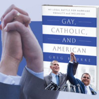 Gay, Catholic, and American by Greg Bourke