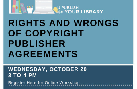 U Publish @ Your Library: Rights and Wrongs of Copyright in Publisher Agreement