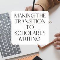 Making the Transition to Scholarly Writing