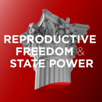 Reproductive Freedom and State Power: Privacy, Autonomy, and the Politics of Choice