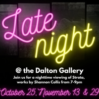 """graphic of """"Late Night"""" as a neon sign with """"@the Dalton Gallery"""" underneath"""