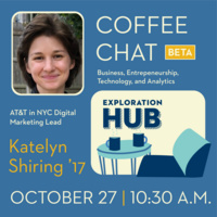 Coffee Chat with Katelyn Shiring '17, Digital Marketing Lead for AT&T in NYC - Business, Entrepreneurship, Technology and Analytics