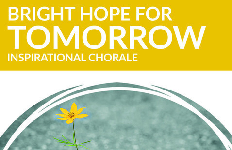 """""""Bright Hope For Tomorrow"""" by Inspirational Chorale"""