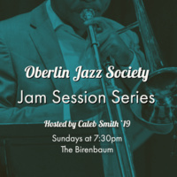 Oberlin Jazz Society Jam Session Series with Caleb Smith '19