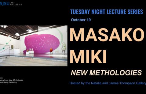 Masako Miki: New Methologies