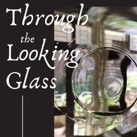 """""""Through the Looking Glass"""" text on top of black background with distorted photo of window glass"""