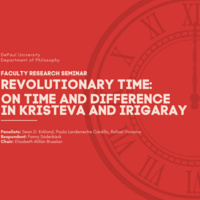 Faculty Research Seminar |  Revolutionary Time:  On Time and Difference in Kristeva and Irigaray