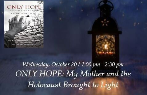 OLLI: Only Hope - My Mother and the Holocaust Brought to Light