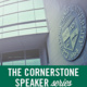 Cornerstone Speaker Series: What Should Stay And What Should Go?