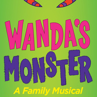 """Pink and purple text on green that reads, """"Wanda's Monster, A Family Musical"""""""