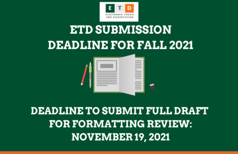 ETD: Deadline to Submit Full Draft for Formatting Review