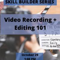 Skill Builder: Video Recording + Editing 101