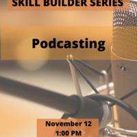 Skill Builder: Podcasting